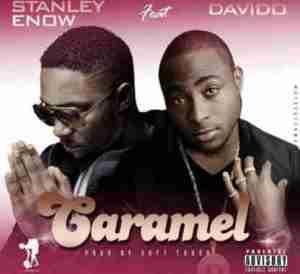 Stanley Enow - Caramel Ft. Davido